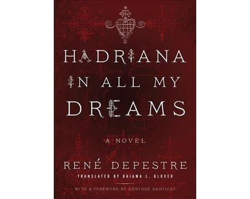 Hadriana in All My Dreams -  by Renu00e9 Depestre (Paperback) - image 1 of 1