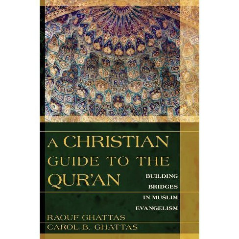 A Christian Guide to the Qur'an - by  Raouf Ghattas & Carol Ghattas (Paperback) - image 1 of 1