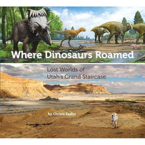 Where Dinosaurs Roamed - by  Christa Sadler (Paperback) - image 1 of 1