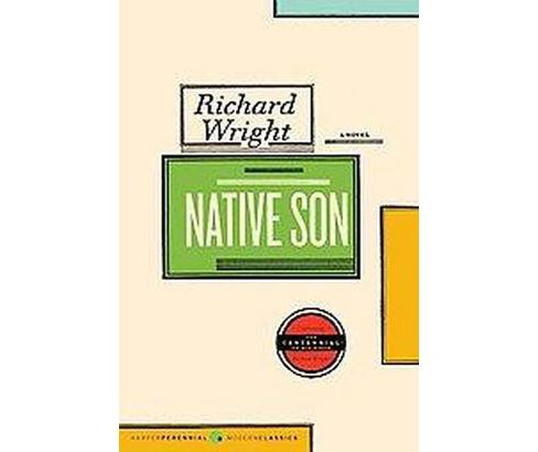 Native Son -  (Perennial Modern Classics) by Richard Wright (Paperback) - image 1 of 1