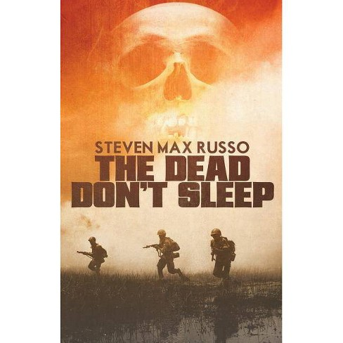 The Dead Don't Sleep - by  Steven Max Russo (Paperback) - image 1 of 1