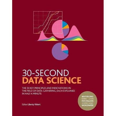 30-Second Data Science - (30 Second) by  Liberty Vittert (Hardcover)