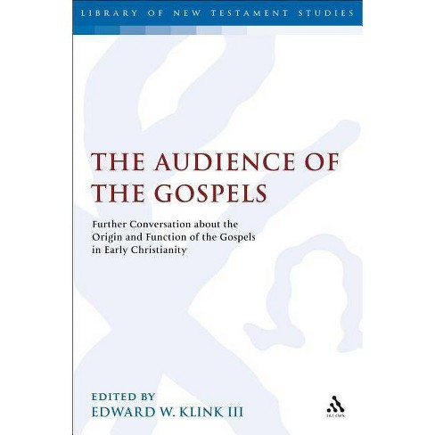 The Audience of the Gospels - (Library of New Testament Studies) (Paperback) - image 1 of 1