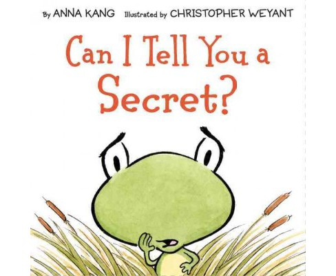 Can I Tell You a Secret? (School And Library) (Anna Kang) - image 1 of 1