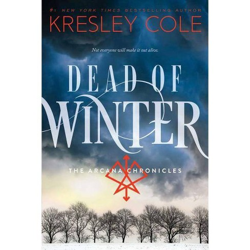 Dead of Winter - (Arcana Chronicles) by  Kresley Cole (Paperback) - image 1 of 1