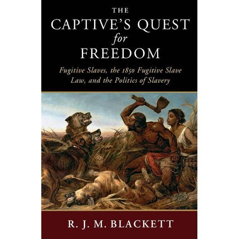 The Captive's Quest for Freedom - (Slaveries Since Emancipation) by  R J M Blackett (Paperback) - image 1 of 1