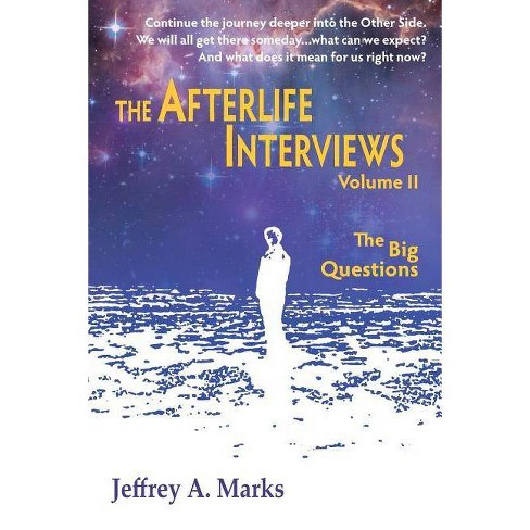 The Afterlife Interviews - by  Jeffrey A Marks (Paperback) - image 1 of 1