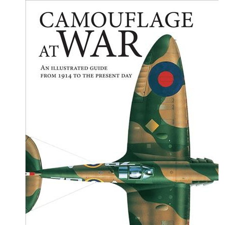 Camouflage at War : An Illustrated Guide from 1914 to the Present Day (Hardcover) (Martin J. Dougherty) - image 1 of 1