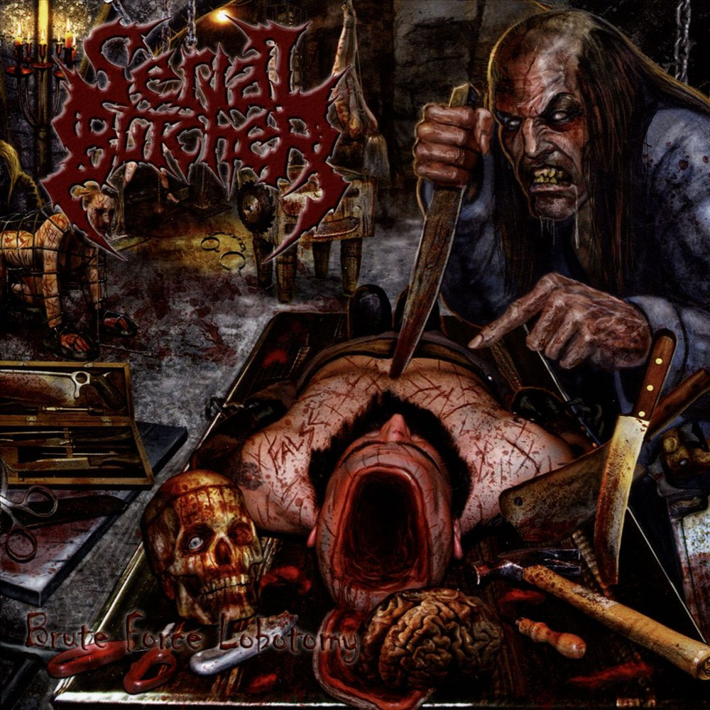 Serial Butcher - Brute Force Lobotomy (CD)