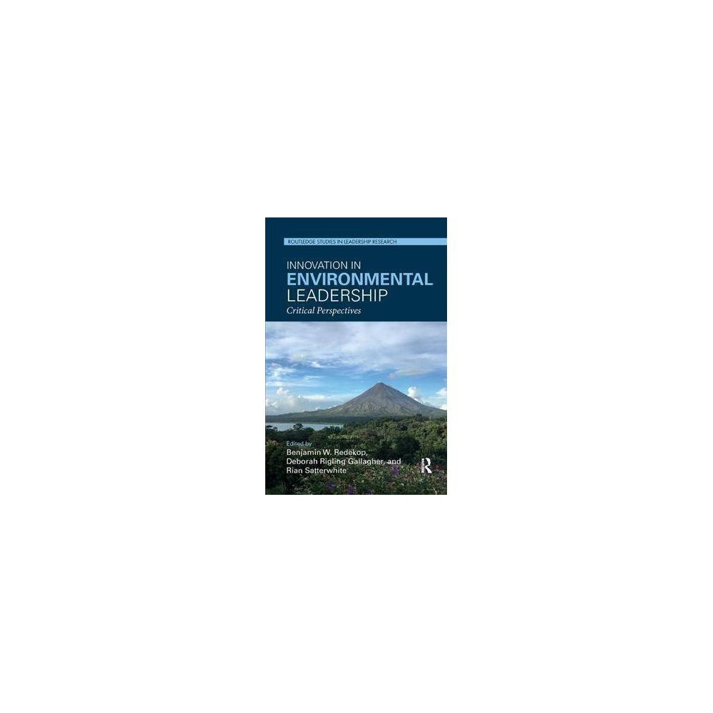 Innovation in Environmental Leadership : Critical Perspectives - (Paperback)