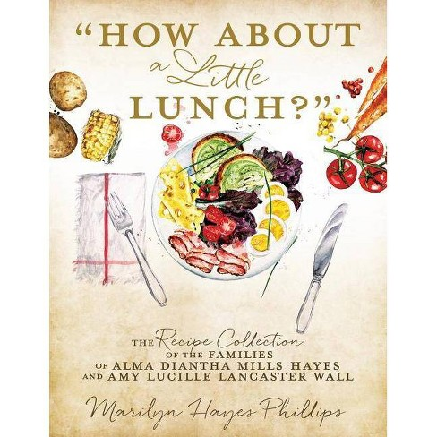 How about a Little Lunch? - by  Marilyn Hayes Phillips (Paperback) - image 1 of 1