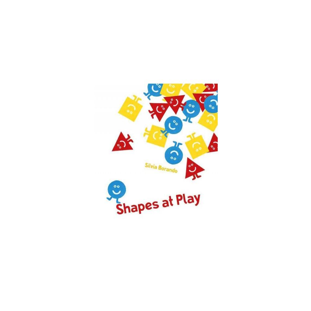 Shapes at Play (School And Library) (Silvia Borando)