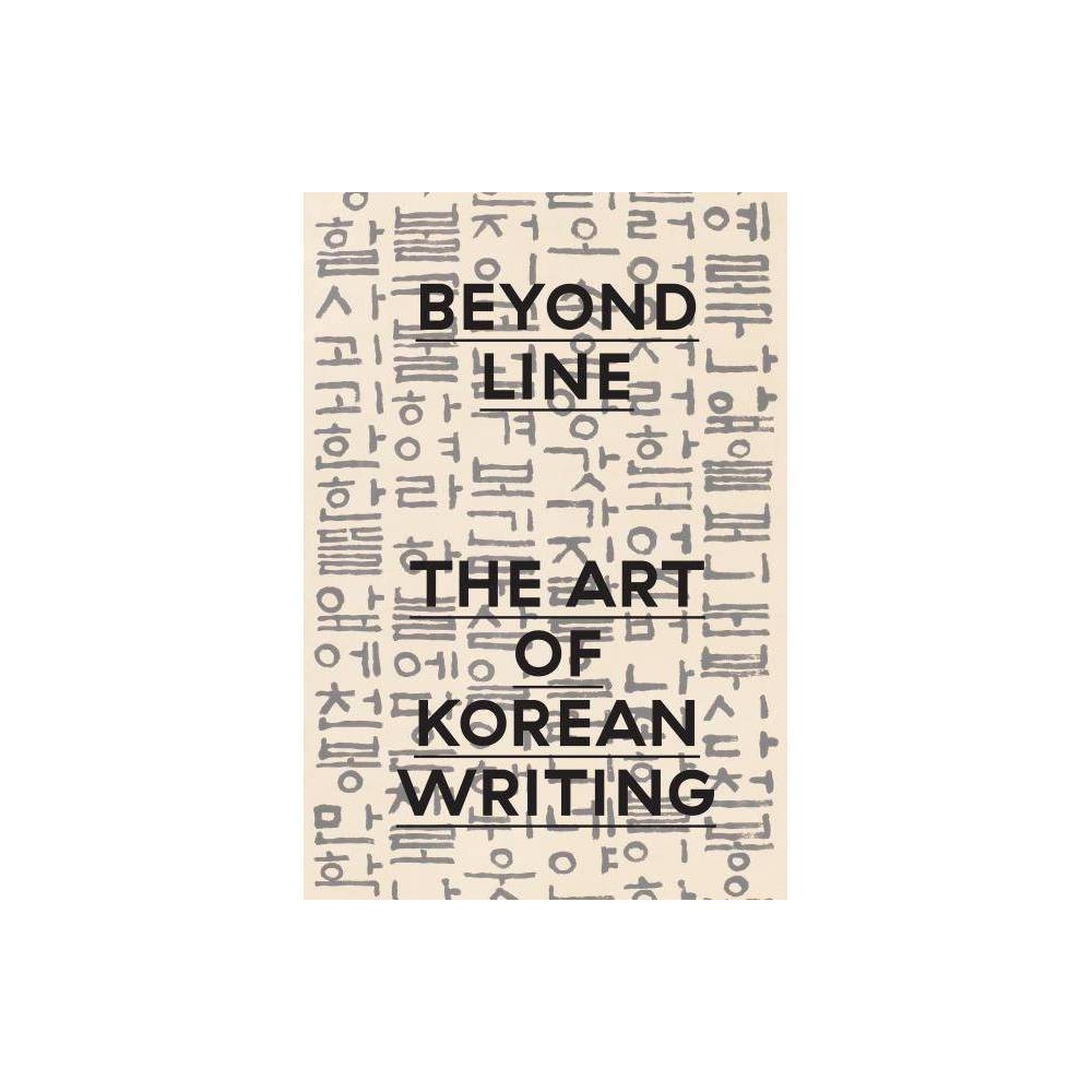 ISBN 9783791358147 product image for Beyond Line : The Art of Korean Writing - by Stephen Little & Virginia Moon (Har | upcitemdb.com