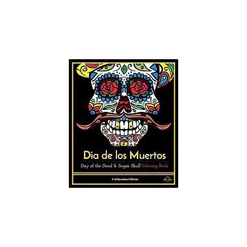 Dia De Los Muertos Day Of The Dead And Sugar Skull Coloring Book