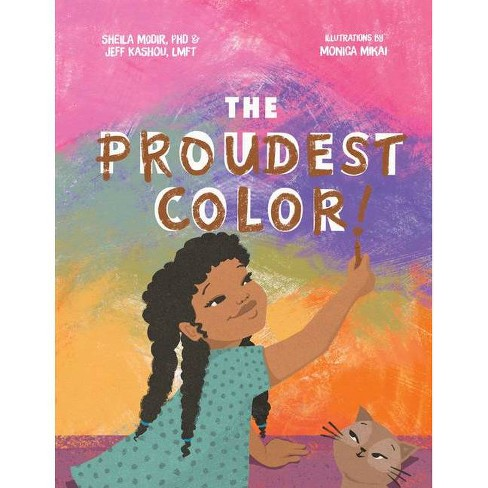 The Proudest Color - by  Sheila Modir and Jeffrey Kashou (Hardcover) - image 1 of 1
