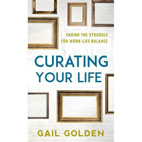 Curating Your Life - by  Gail Golden (Hardcover) - image 1 of 1