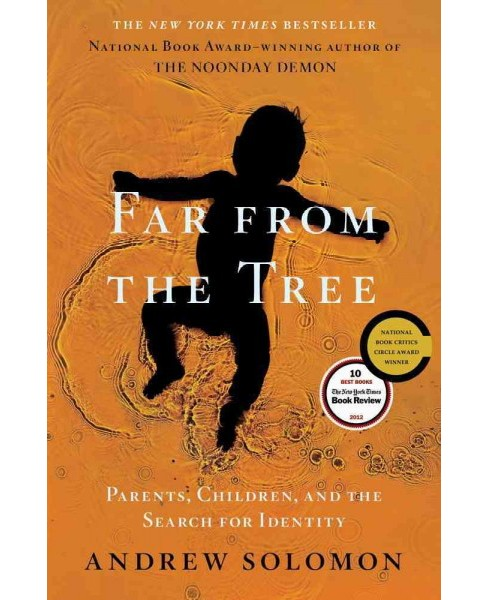 Far from the Tree : Parents, Children and the Search for Identity -  by Andrew Solomon (Hardcover) - image 1 of 1
