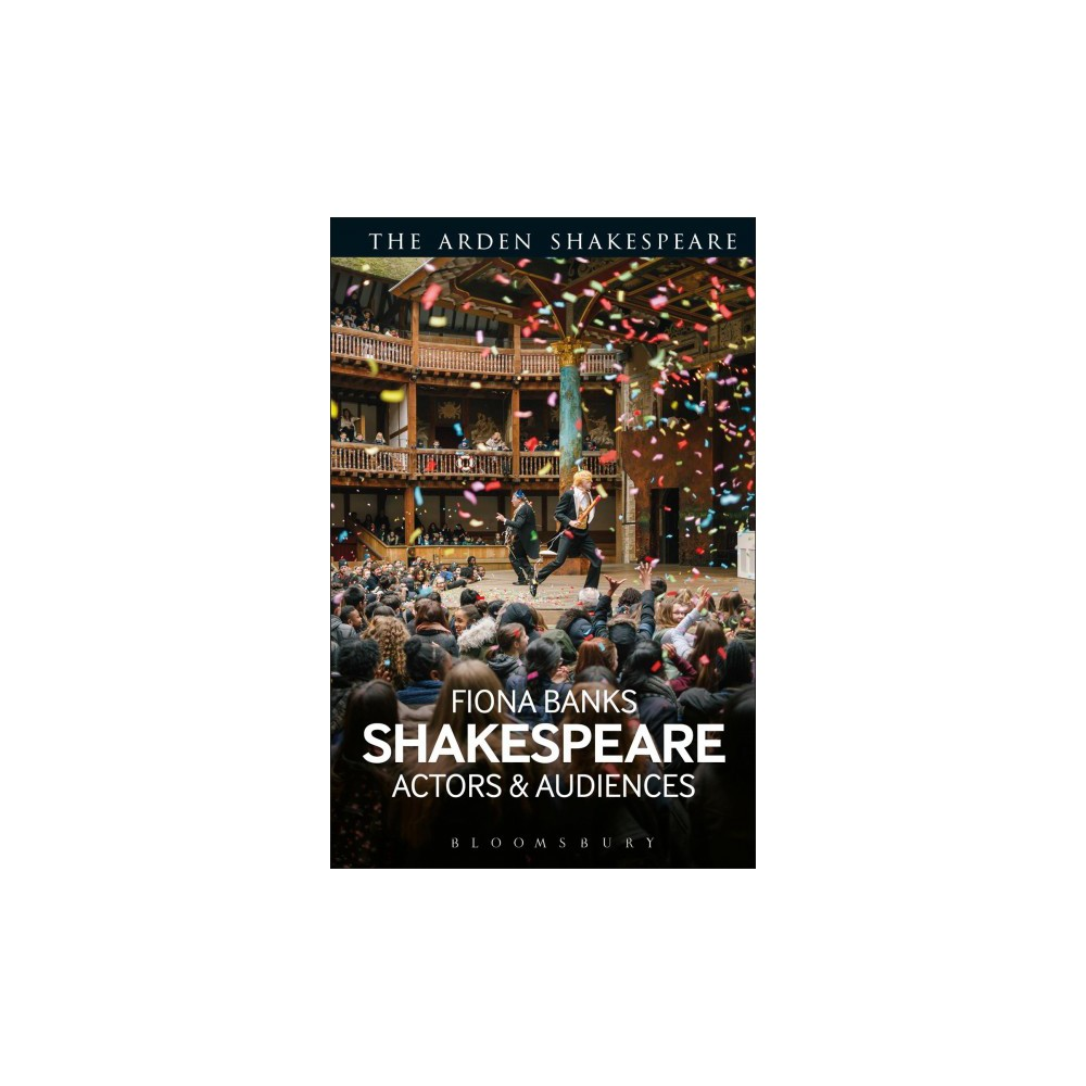 Shakespeare : Actors and Audiences - (The Arden Shakespeare) (Hardcover)