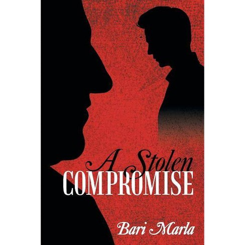 A Stolen Compromise - by  Bari Marla (Paperback) - image 1 of 1