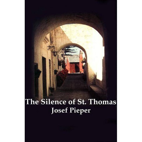 Silence of St Thomas - 3 Edition by  Josef Pieper (Paperback) - image 1 of 1