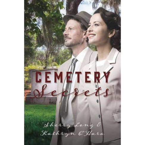 Cemetery Secrets - by  Sherry Long & Kathryn O'Hara (Paperback) - image 1 of 1