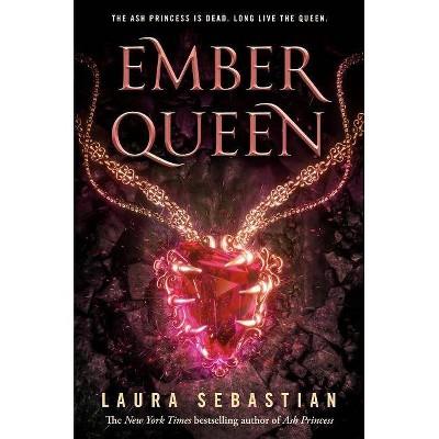 Ember Queen - (Ash Princess) by  Laura Sebastian (Hardcover)