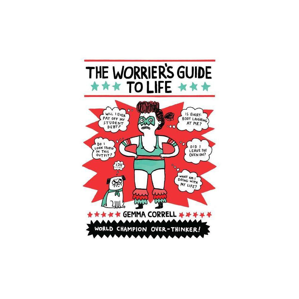 The Worriers Guide to Life - by Gemma Correll (Paperback) Reviews