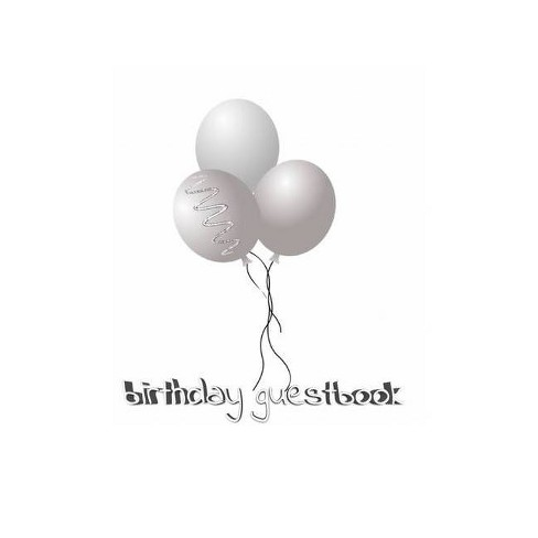 Ballon Birthday Guest Book - by  Sir Michael Huhn & Michael Huhn (Hardcover) - image 1 of 1