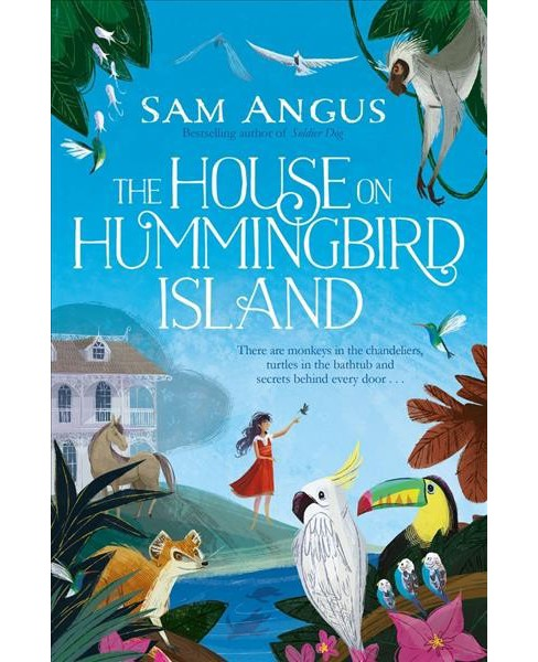 House on Hummingbird Island -  by Sam Angus (Paperback) - image 1 of 1