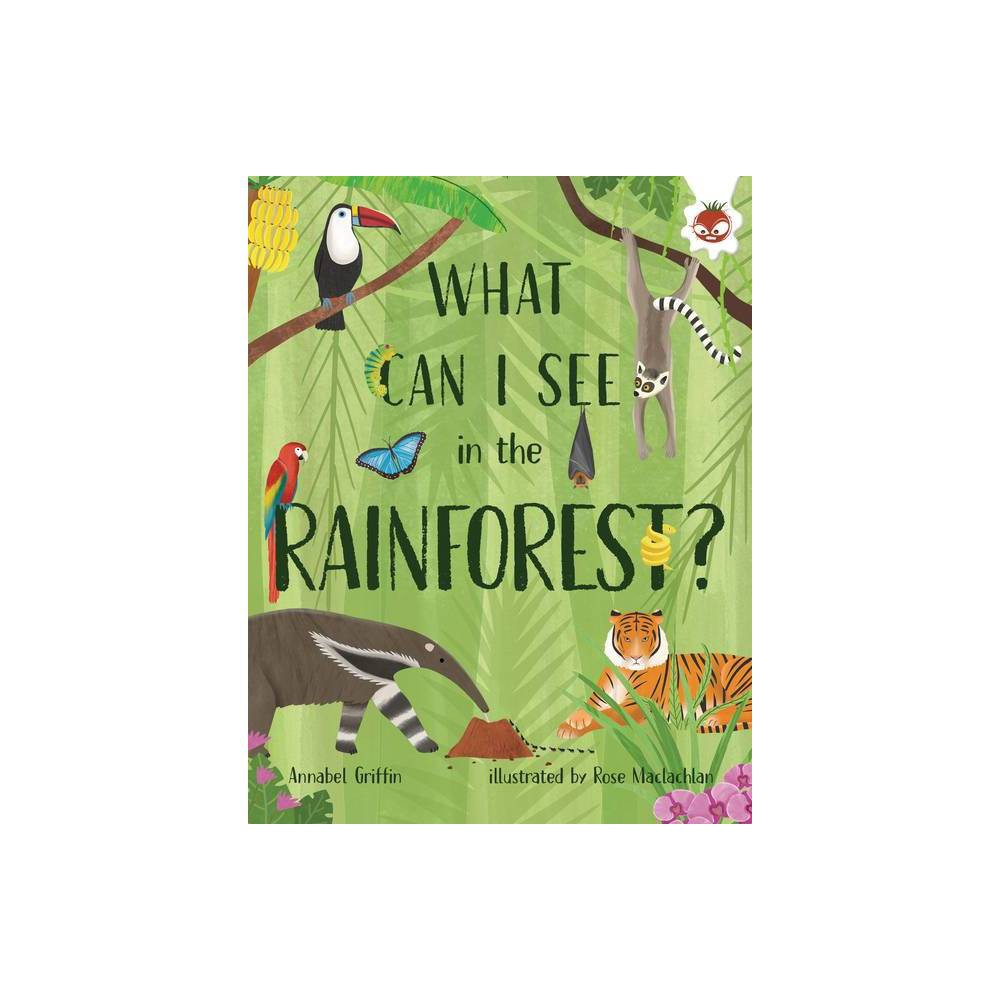 What Can I See In The Rainforest What Can I See By Annabel Griffin Hardcover