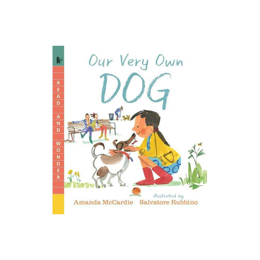 Our Very Own Dog Read And Wonder By Amanda Mccardie Paperback