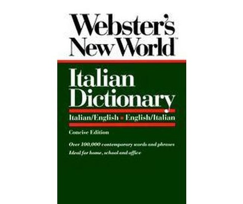 Webster's New World Italian Dictionary/Italian/English-English/Italian (Concise) (Paperback) (Catherine - image 1 of 1