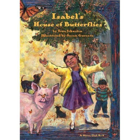 Isabel's House of Butterflies - (Sierra Club Books (Sierra)) by  Tony Johnston (Paperback) - image 1 of 1