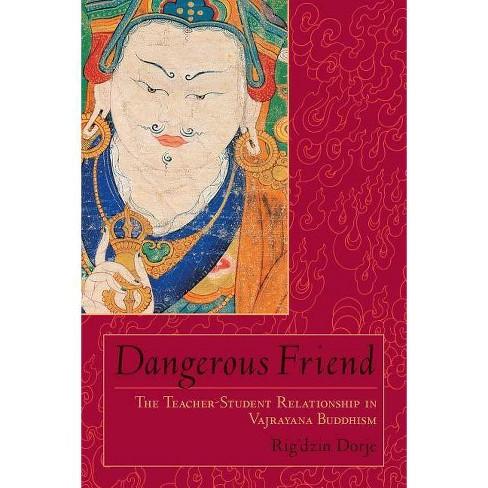 Dangerous Friend - by  Rig'dzin Dorje (Paperback) - image 1 of 1