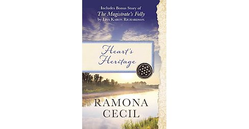 Heart's Heritage : Includes Bonus Story of the Magistrate's Folly (Paperback) (Ramona K. Cecil & Lisa - image 1 of 1
