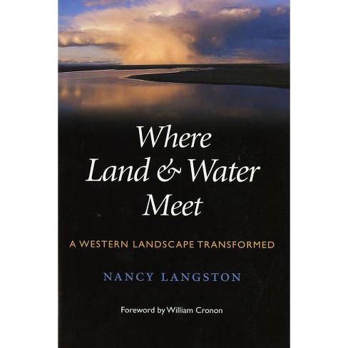 Where Land and Water Meet - (Weyerhaeuser Environmental Books (Paperback)) by  Nancy Langston - image 1 of 1