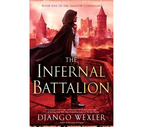 Infernal Battalion -  (The Shadow Campaigns) by Django Wexler (Hardcover) - image 1 of 1