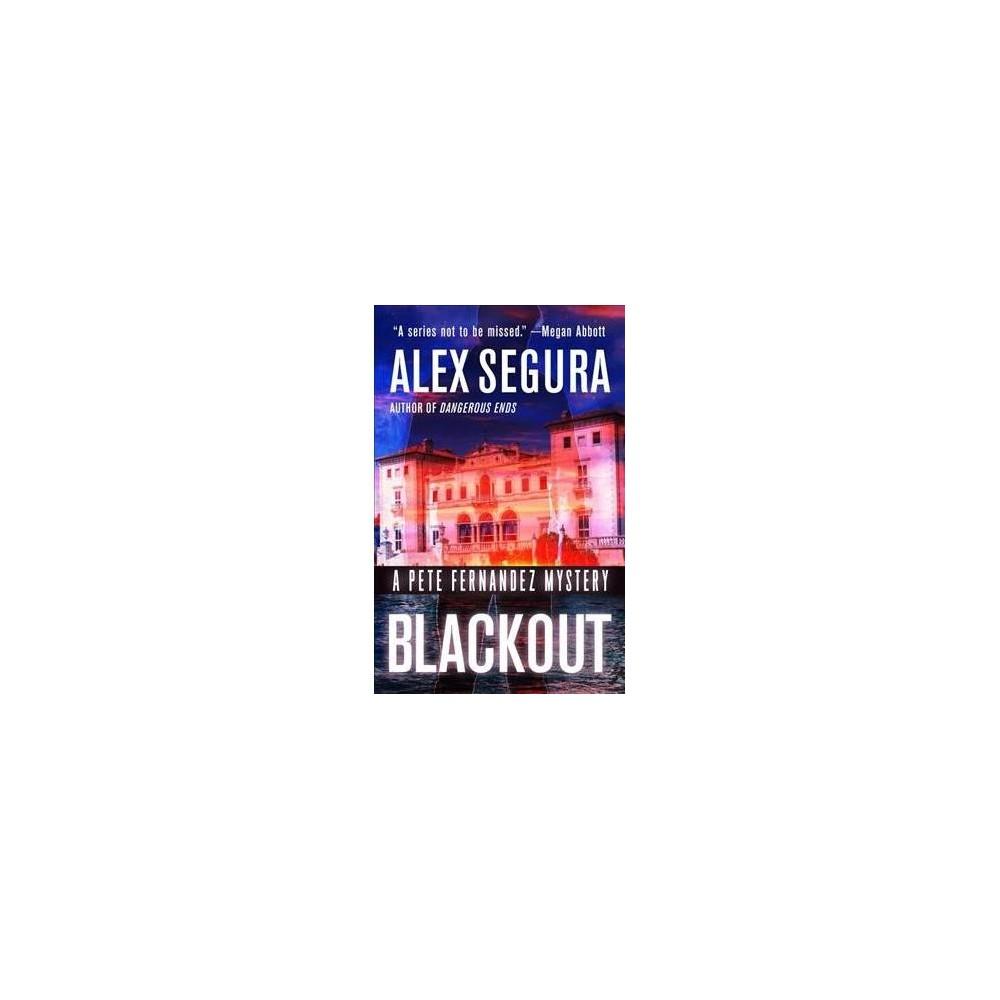 Blackout : A Pete Fernandez Mystery - Reprint (Pete Fernandez) by Alex Segura (Paperback)