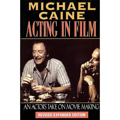 Acting in Film - (Applause Acting) 2nd Edition by  Michael Caine (Paperback)