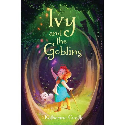 Ivy and the Goblins - by  Katherine Coville (Paperback) - image 1 of 1