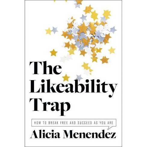 The Likeability Trap - by  Alicia Menendez (Hardcover) - image 1 of 1