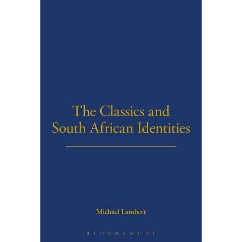 The Classics and South African Identities - (Classical Diaspora) by  Michael Lambert (Paperback) - image 1 of 1