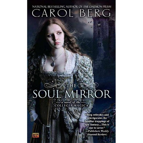 The Soul Mirror - (Collegia Magica) by  Carol Berg (Paperback) - image 1 of 1