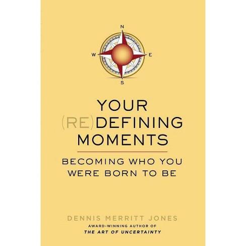 Your (Re)Defining Moments - by  Dennis Merritt Jones (Paperback) - image 1 of 1
