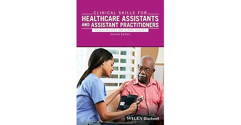 Clinical Skills for Healthcare Assistants and Assistant Practitioners (Paperback) (Angela Whelan & - image 1 of 1