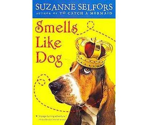 Smells Like Dog (Reprint) (Paperback) (Suzanne Selfors) - image 1 of 1