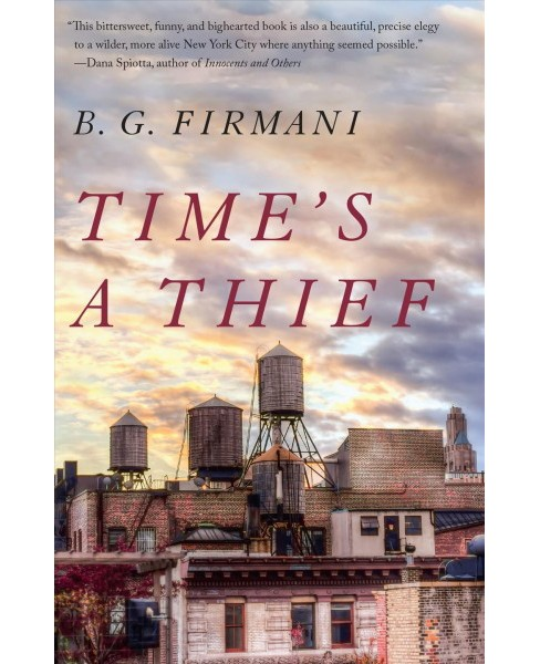 Time's a Thief -  Reprint by B. G. Firmani (Paperback) - image 1 of 1