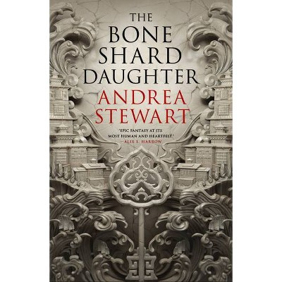 The Bone Shard Daughter - (Drowning Empire) by  Andrea Stewart (Hardcover)