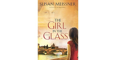 The Girl in the Glass (Paperback) by Susan Meissner - image 1 of 1