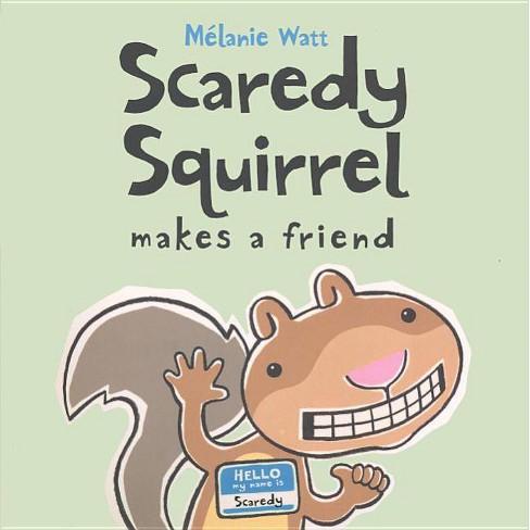 Scaredy Squirrel Makes a Friend - by  Melanie Watt (Hardcover) - image 1 of 1